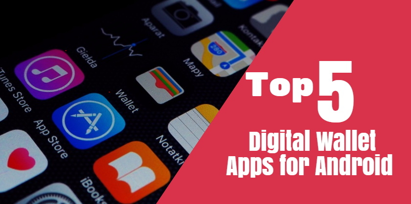 Top 5 Digital Wallet Apps for Android