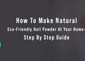 How To Make Natural Eco-Friendly Holi Powder At Your Home