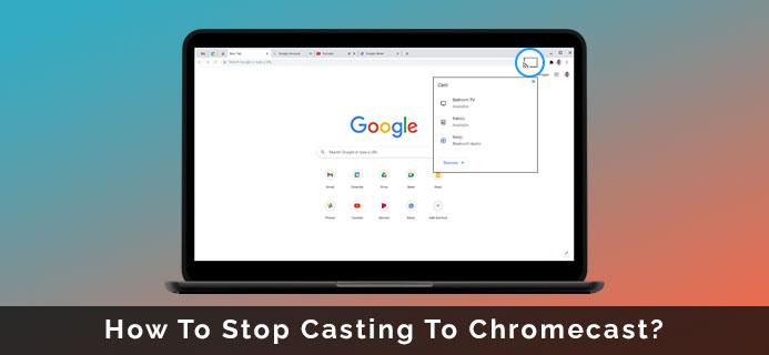 How To Stop Casting To Chromecast