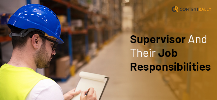 Supervisor And Their Job Responsibilities - All You Need to Know