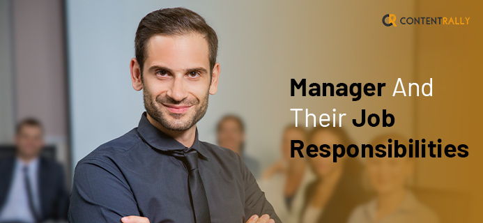 Manager And Their Job Responsibilities - All You Need To Know