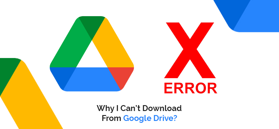 Why I Can't Download From Google Drive?