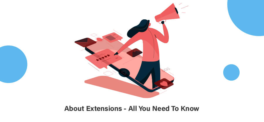 About Extensions - All You Need To Know