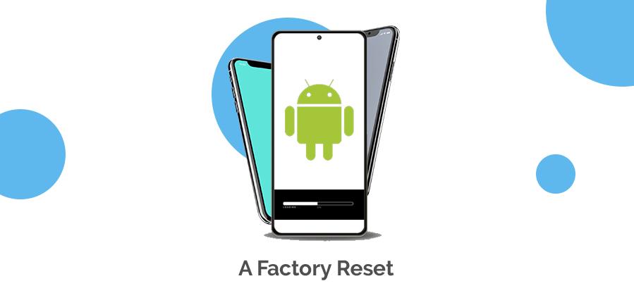 A Factory Reset