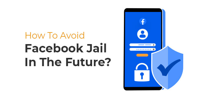 How To Avoid Facebook Jail In The Future