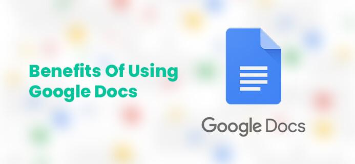Benefits Of Using Google Docs