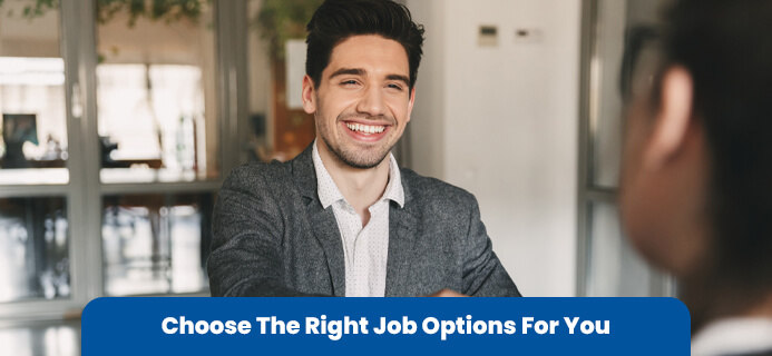Choose The Right Job Options For You