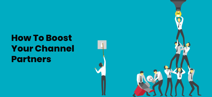 How To Boost Your Channel Partners