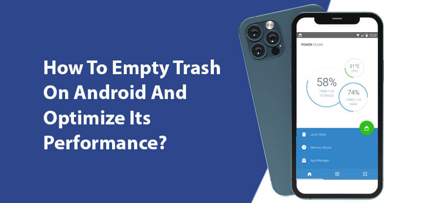 How To Empty Trash On Android And Optimize Its Performance?