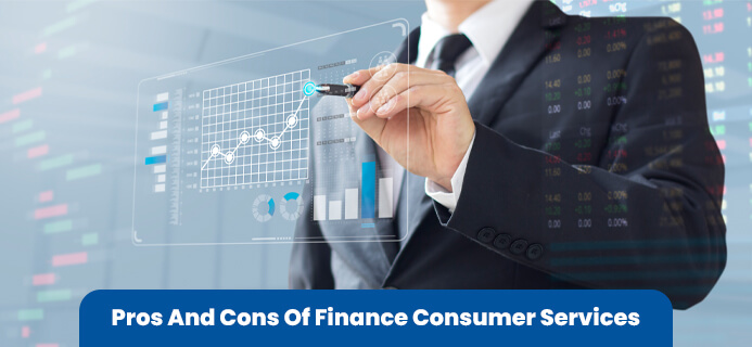 Pros And Cons Of Finance Consumer Services