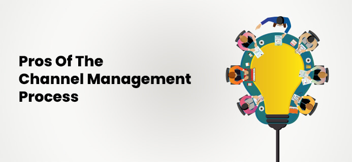 Pros Of The Channel Management Process