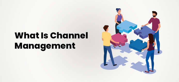 What Is Channel Management?