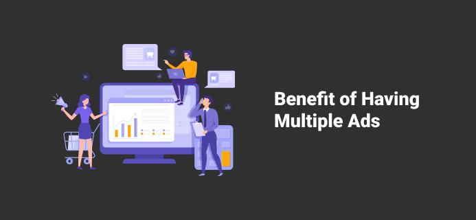 Benefit Of Having Multiple Ads