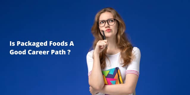 Packaged Foods A Good Career Path