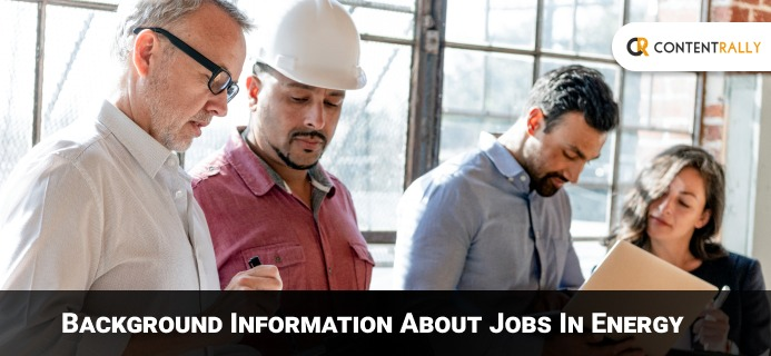 Background Information About Jobs In Energy