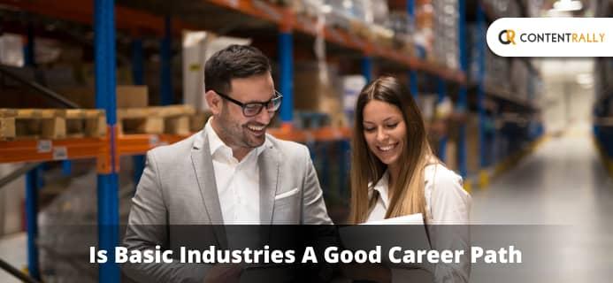 Basic Industries A Good Career Path