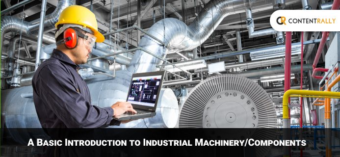 Basic Introduction To Industrial MachineryComponents