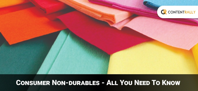 Consumer Non-durables - All You Need To Know