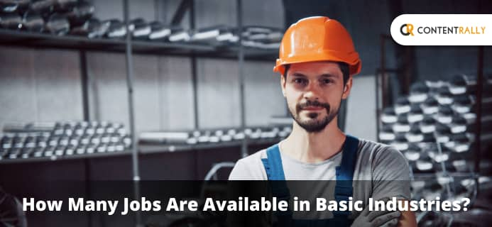 How Many Jobs Are Available In Basic Industries