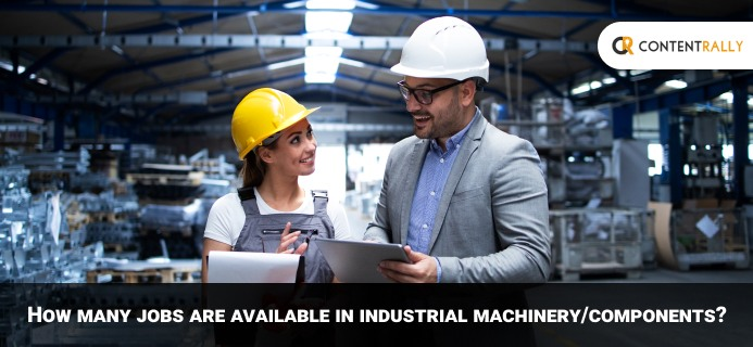 How Many Jobs Are Available In Industrial MachineryComponents