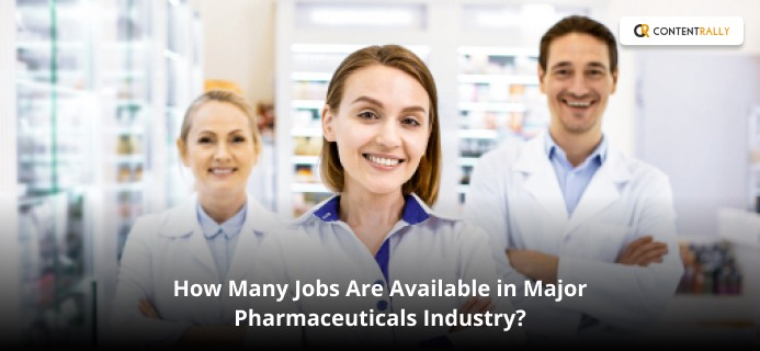 How Many Jobs Are Available In Major Pharmaceuticals Industry