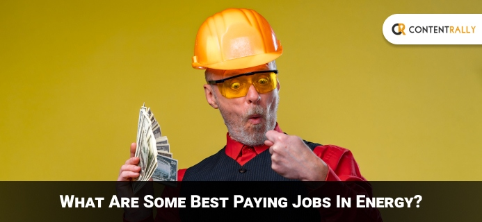 What Are Some Best Paying Jobs In Energy