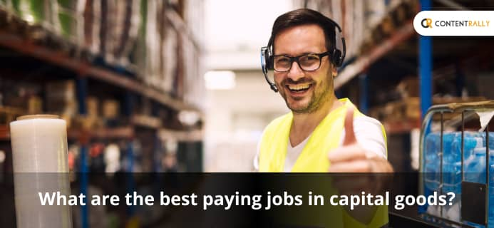 What Are The Best Paying Jobs In Capital Goods