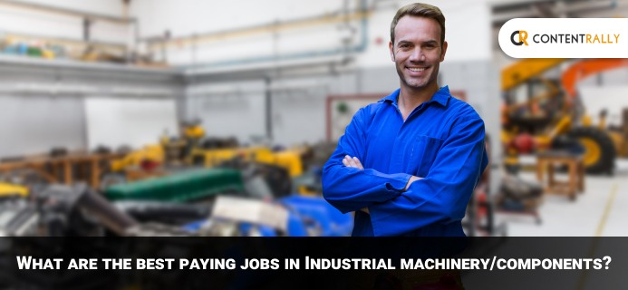 What Are The Best Paying Jobs In Industrial MachineryComponents