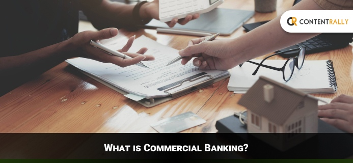 What Is Commercial Banking