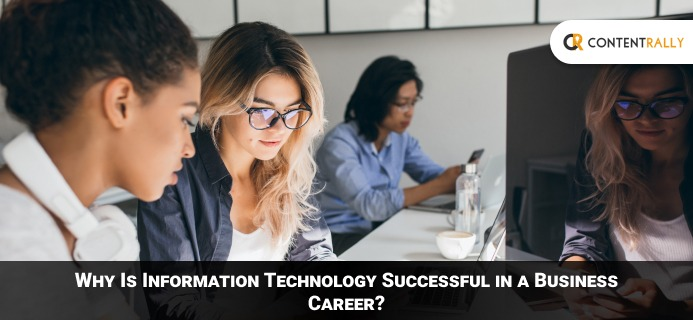 Why Is Information Technology Successful In A Business Career